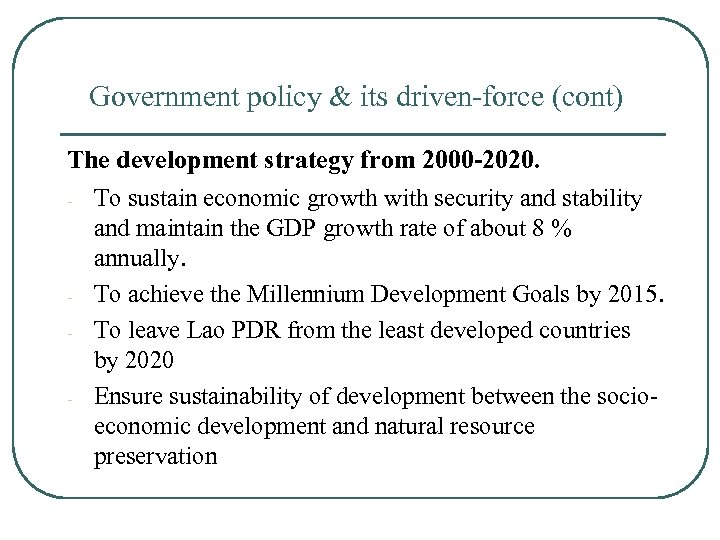 Government policy & its driven-force (cont) The development strategy from 2000 -2020. - To
