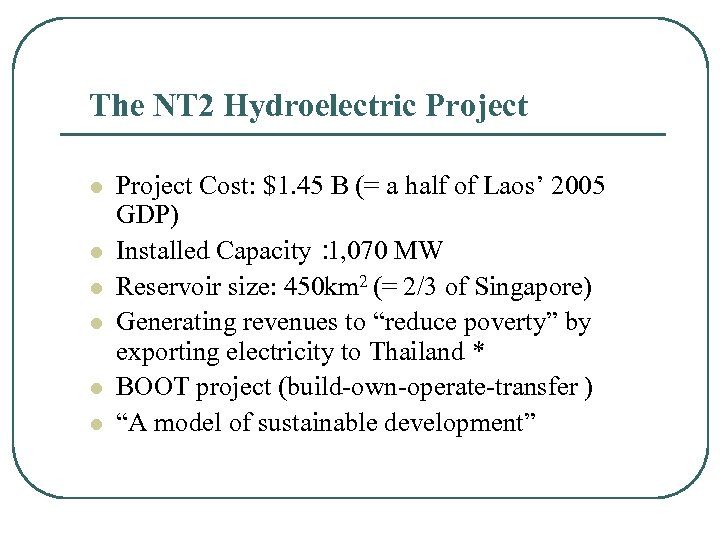 The NT 2 Hydroelectric Project l l l Project Cost: $1. 45 B (=
