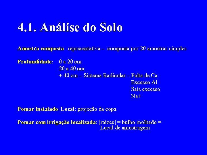 4. 1. Análise do Solo Amostra composta - representativa – composta por 20 amostras