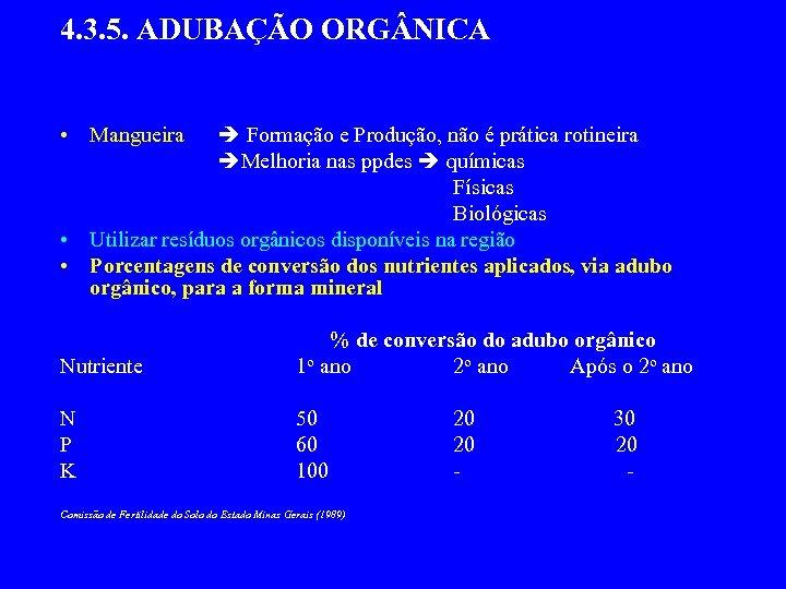 4. 3. 5. ADUBAÇÃO ORG NICA • Mangueira Formação e Produção, não é prática