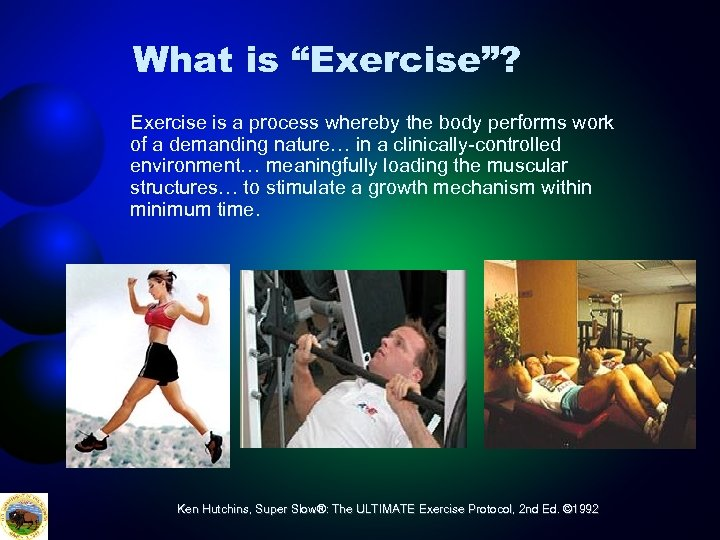 """What is """"Exercise""""? Exercise is a process whereby the body performs work of a"""