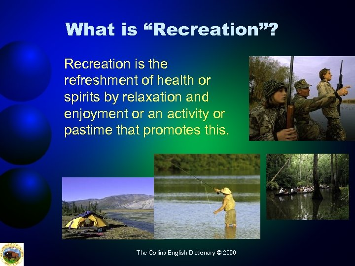 """What is """"Recreation""""? Recreation is the refreshment of health or spirits by relaxation and"""
