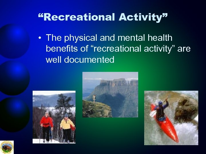"""""""Recreational Activity"""" • The physical and mental health benefits of """"recreational activity"""" are well"""