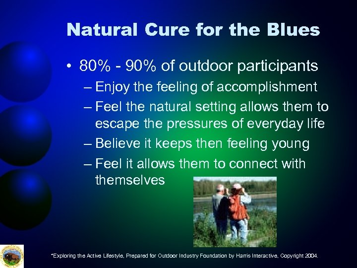 Natural Cure for the Blues • 80% - 90% of outdoor participants – Enjoy
