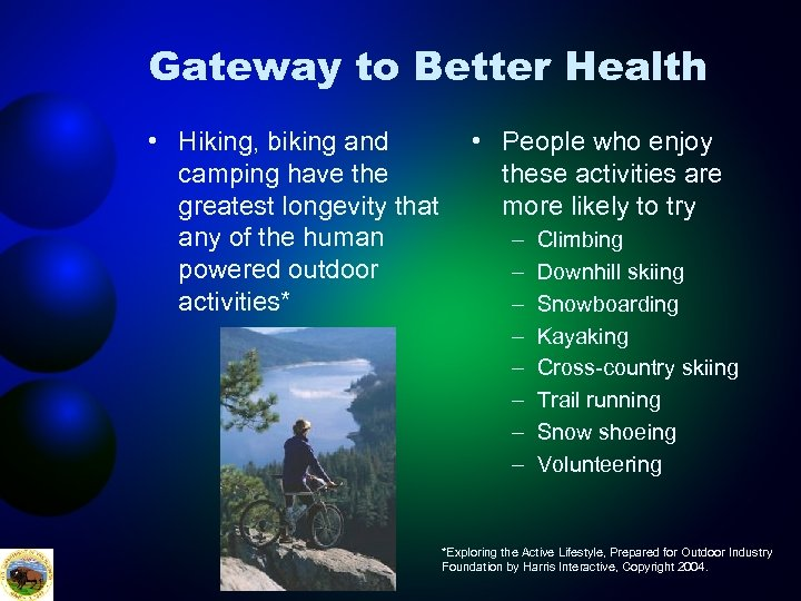 Gateway to Better Health • Hiking, biking and camping have the greatest longevity that