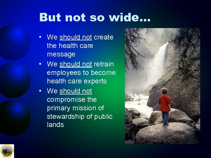 But not so wide… • We should not create the health care message •