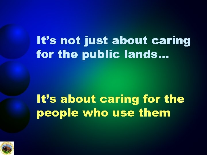 It's not just about caring for the public lands… It's about caring for the