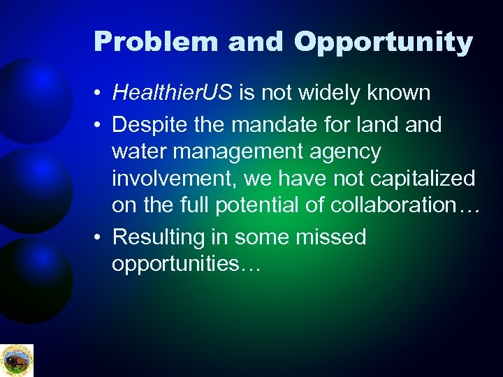 Problem and Opportunity • Healthier. US is not widely known • Despite the mandate