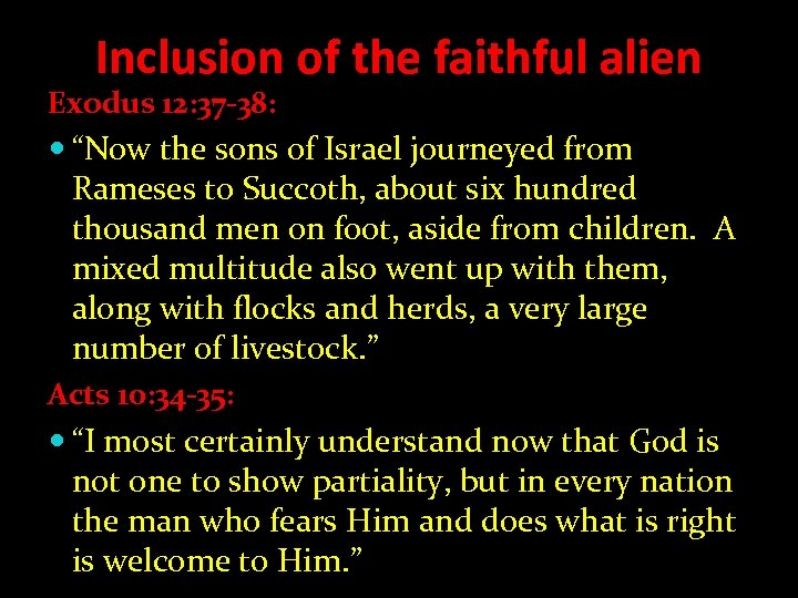 "Inclusion of the faithful alien Exodus 12: 37 -38: ""Now the sons of Israel"