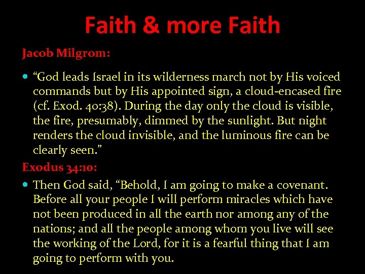 "Faith & more Faith Jacob Milgrom: ""God leads Israel in its wilderness march not"