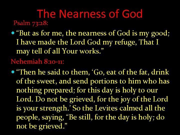 "The Nearness of God Psalm 73: 28: ""But as for me, the nearness of"