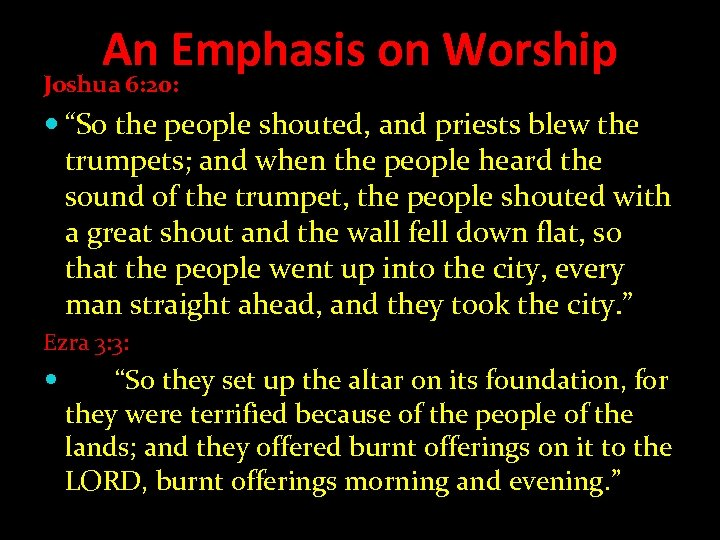 "An Emphasis on Worship Joshua 6: 20: ""So the people shouted, and priests blew"