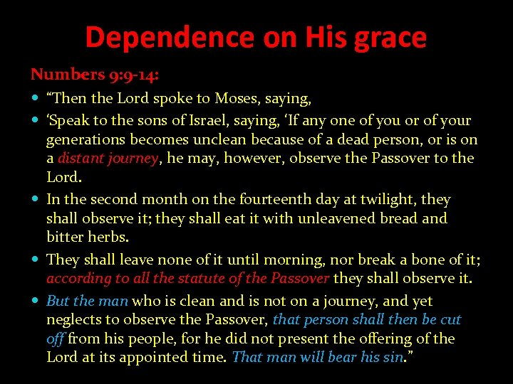 "Dependence on His grace Numbers 9: 9 -14: ""Then the Lord spoke to Moses,"
