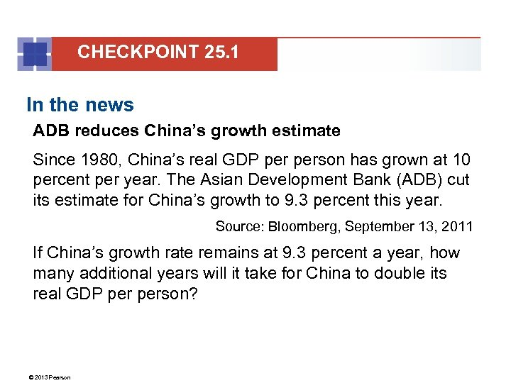 CHECKPOINT 25. 1 In the news ADB reduces China's growth estimate Since 1980, China's