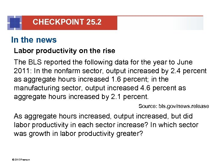 CHECKPOINT 25. 2 In the news Labor productivity on the rise The BLS reported