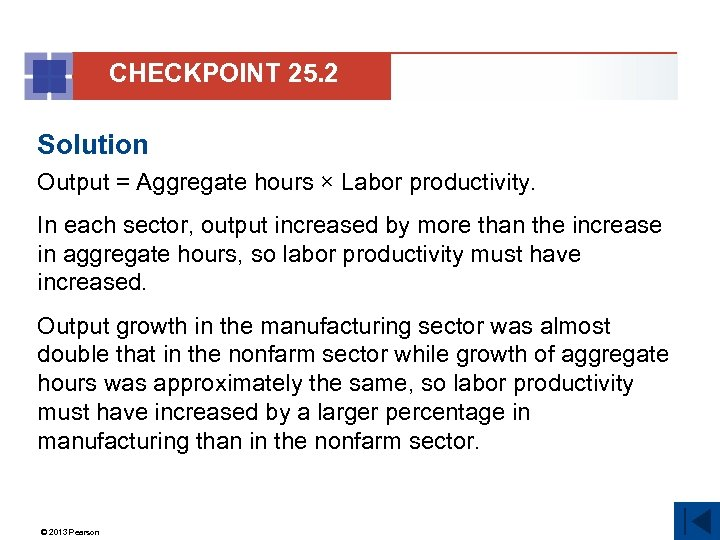 CHECKPOINT 25. 2 Solution Output = Aggregate hours × Labor productivity. In each sector,