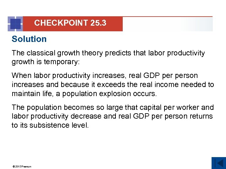 CHECKPOINT 25. 3 Solution The classical growth theory predicts that labor productivity growth is