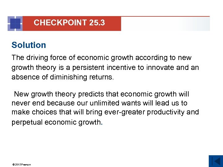 CHECKPOINT 25. 3 Solution The driving force of economic growth according to new growth