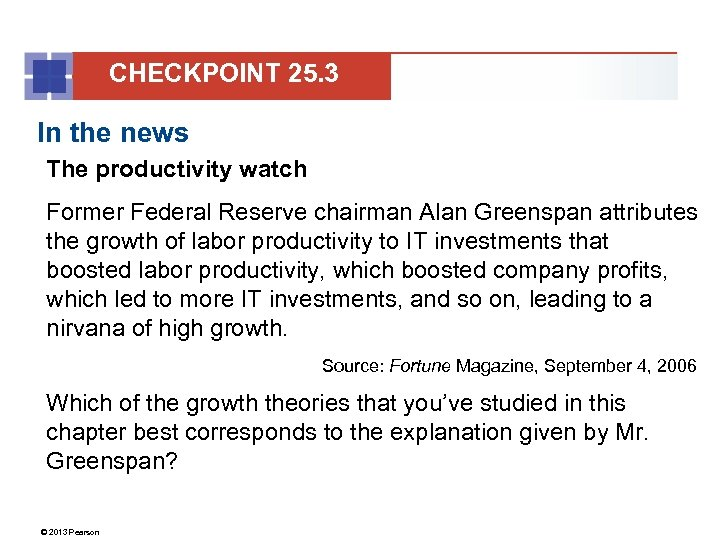 CHECKPOINT 25. 3 In the news The productivity watch Former Federal Reserve chairman Alan