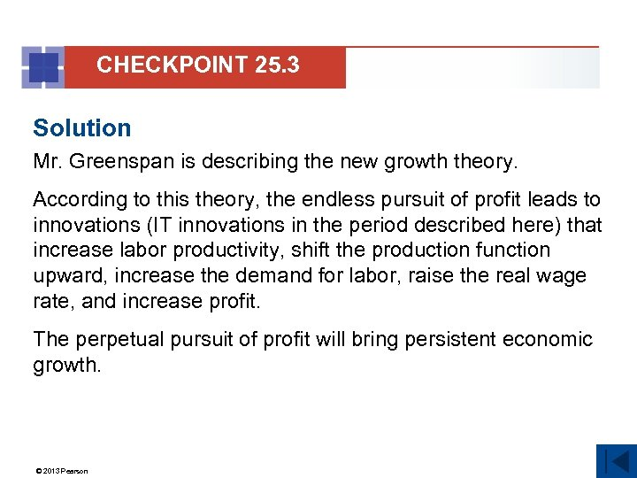 CHECKPOINT 25. 3 Solution Mr. Greenspan is describing the new growth theory. According to