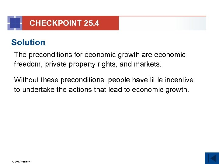 CHECKPOINT 25. 4 Solution The preconditions for economic growth are economic freedom, private property