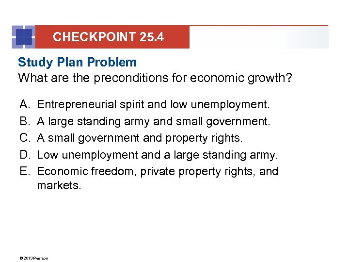 CHECKPOINT 25. 4 Study Plan Problem What are the preconditions for economic growth? A.