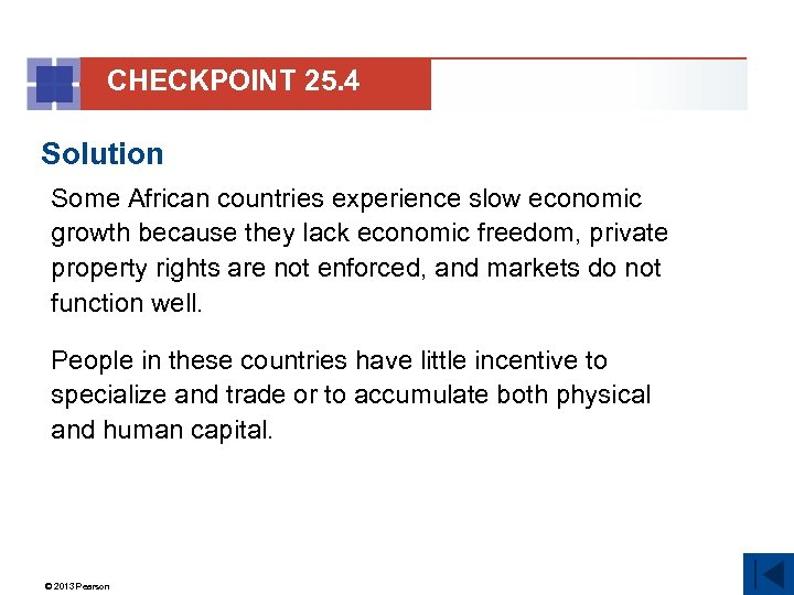 CHECKPOINT 25. 4 Solution Some African countries experience slow economic growth because they lack