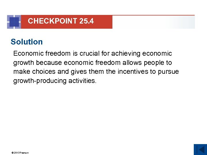 CHECKPOINT 25. 4 Solution Economic freedom is crucial for achieving economic growth because economic