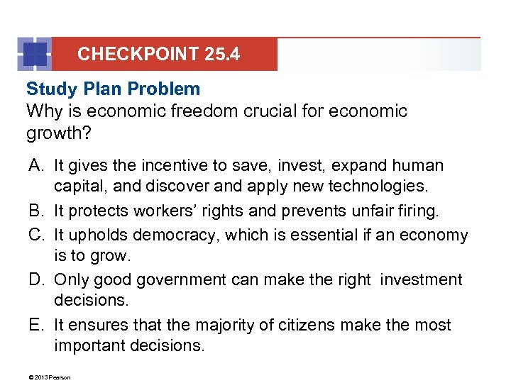 CHECKPOINT 25. 4 Study Plan Problem Why is economic freedom crucial for economic growth?