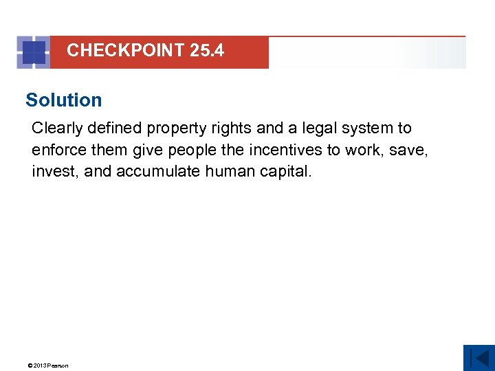 CHECKPOINT 25. 4 Solution Clearly defined property rights and a legal system to enforce