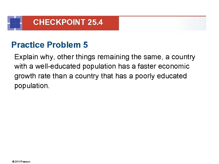 CHECKPOINT 25. 4 Practice Problem 5 Explain why, other things remaining the same, a