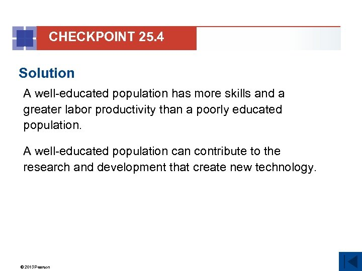 CHECKPOINT 25. 4 Solution A well-educated population has more skills and a greater labor