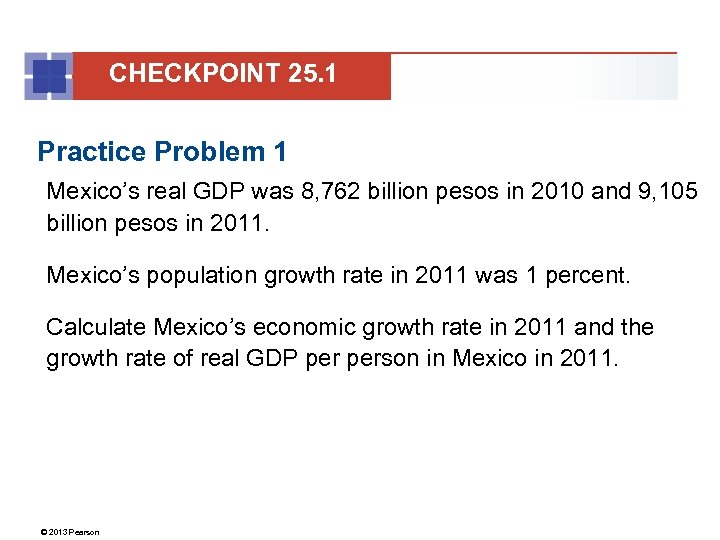 CHECKPOINT 25. 1 Practice Problem 1 Mexico's real GDP was 8, 762 billion pesos