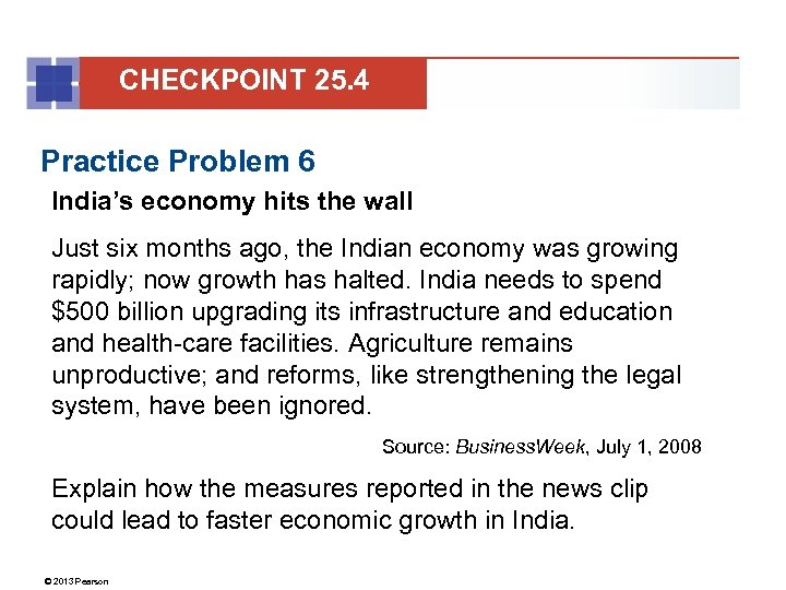 CHECKPOINT 25. 4 Practice Problem 6 India's economy hits the wall Just six months