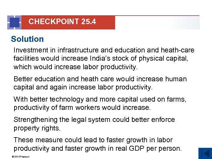 CHECKPOINT 25. 4 Solution Investment in infrastructure and education and heath-care facilities would increase