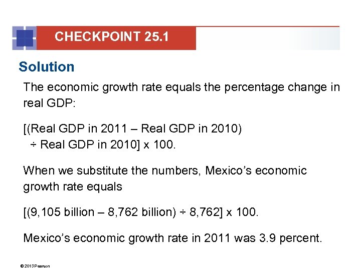 CHECKPOINT 25. 1 Solution The economic growth rate equals the percentage change in real