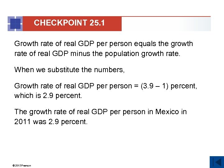 CHECKPOINT 25. 1 Growth rate of real GDP person equals the growth rate of