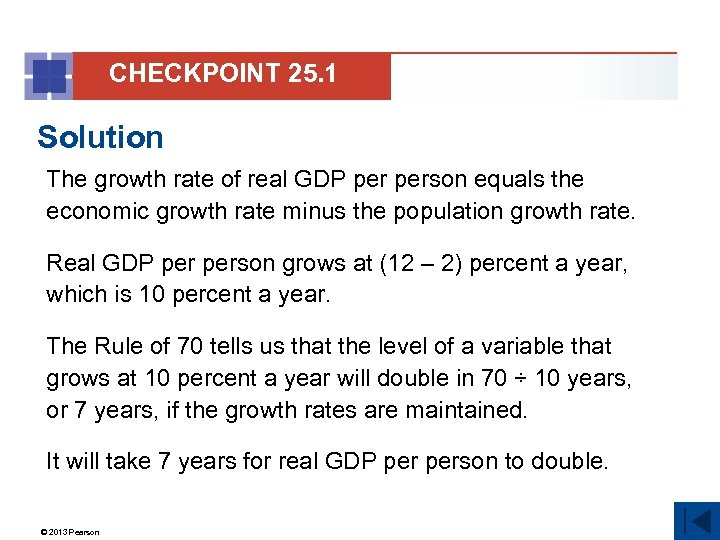 CHECKPOINT 25. 1 Solution The growth rate of real GDP person equals the economic