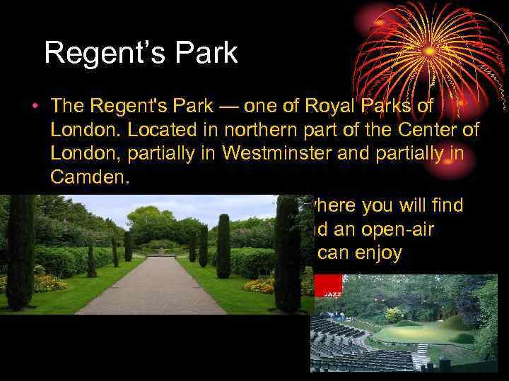 Regent's Park • The Regent's Park — one of Royal Parks of London. Located