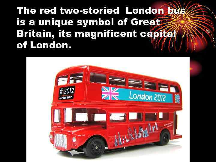 The red two-storied London bus is a unique symbol of Great Britain, its magnificent