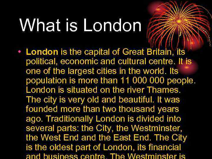 What is London • London is the capital of Great Britain, its political, economic