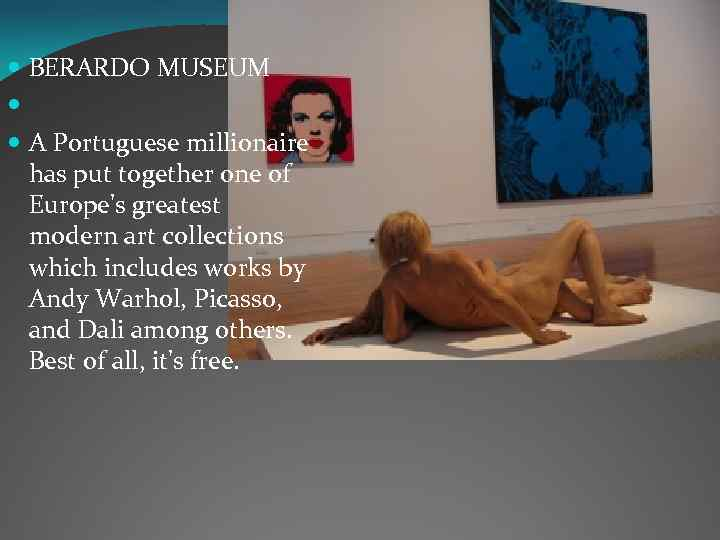 BERARDO MUSEUM A Portuguese millionaire has put together one of Europe's greatest modern