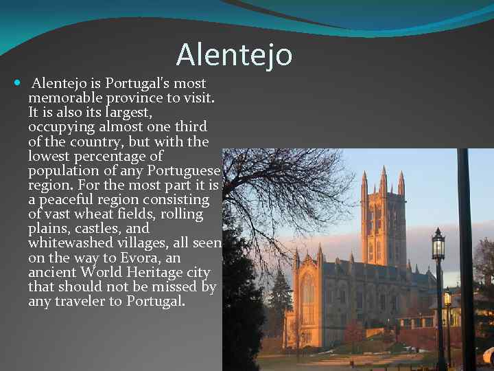 Alentejo is Portugal's most memorable province to visit. It is also its largest, occupying