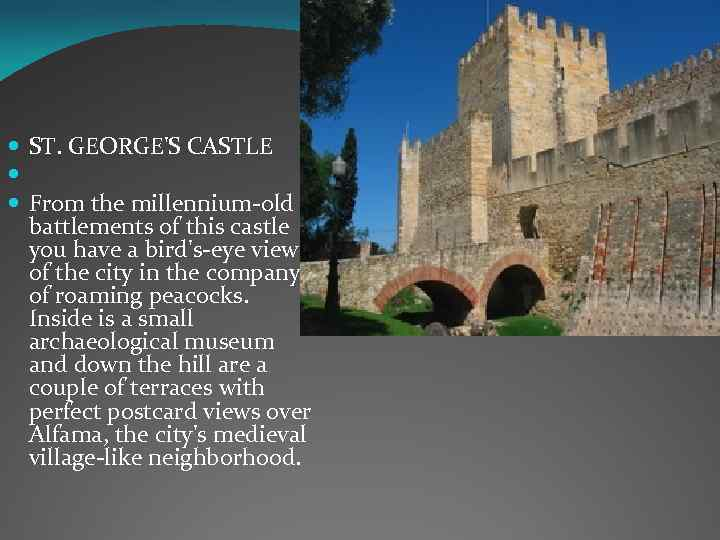 ST. GEORGE'S CASTLE From the millennium-old battlements of this castle you have a