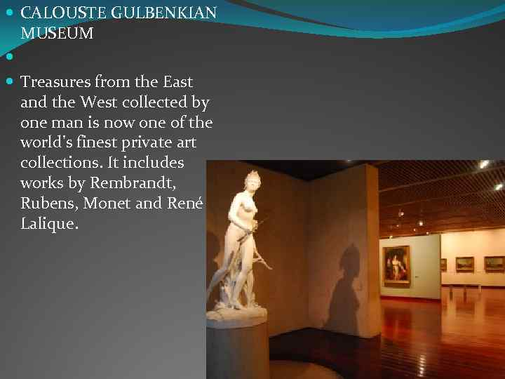 CALOUSTE GULBENKIAN MUSEUM Treasures from the East and the West collected by one