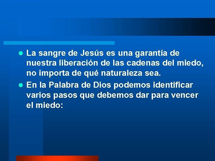 La sangre de Jesús es una garantía de nuestra liberación de las cadenas del