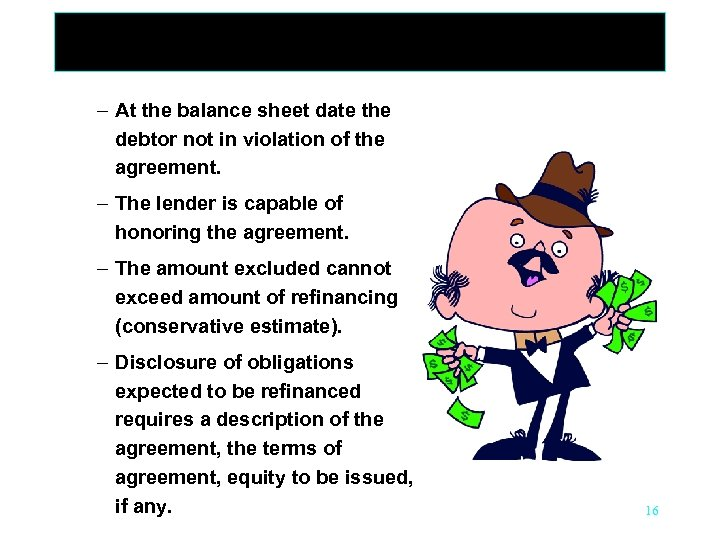 – At the balance sheet date the debtor not in violation of the agreement.