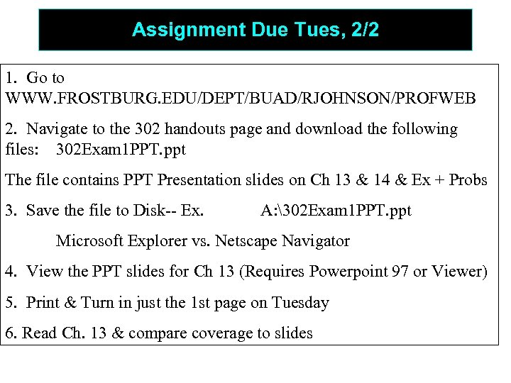Assignment Due Tues, 2/2 1. Go to WWW. FROSTBURG. EDU/DEPT/BUAD/RJOHNSON/PROFWEB 2. Navigate to the