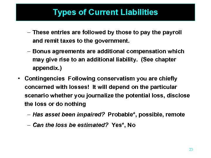 Types of Current Liabilities – These entries are followed by those to pay the