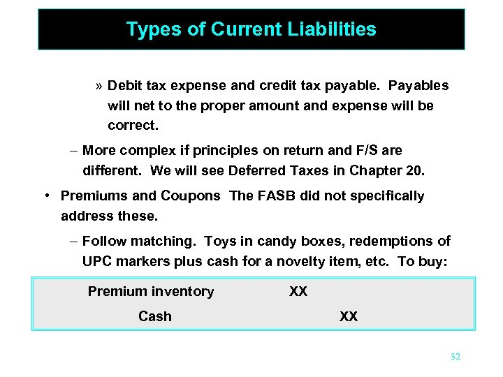 Types of Current Liabilities » Debit tax expense and credit tax payable. Payables will